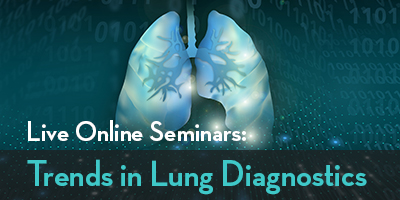 Live Online Seminars: Trends in Lung Diagnostics